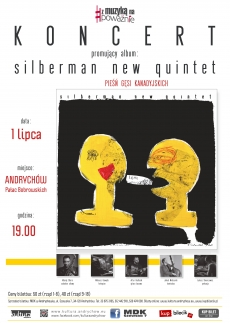 """Z muzyką na poważnie: Silberman New Quintet """"PIEŚŃ GĘSI KANADYJSKICH"""""""