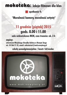 """Mokoteka: lekcje filmowe dla klas - Spotkanie 4: """"Moralność kamery, moralność artysty"""""""