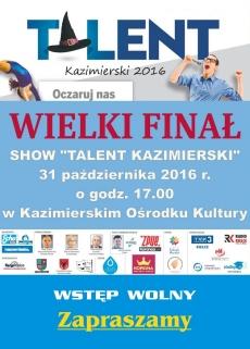 """Wielki Finał Show """"Talent Kazimierski 2016"""""""