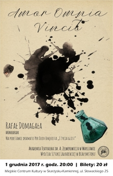 Amor Omnia Vincit - Monodram Rafała Domagały