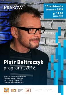 """PIOTR BAŁTROCZYK – program """"2016"""""""