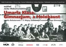 """""""Umarła Klasa. Gimnazjum a Holokaust"""" - wykład w Muzeum"""