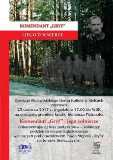 """23 czerwca w Wojewódzkim Domu Kultury w Kielcach odbędzie się premiera książki """"Komendant GRYF i jego żołnierze"""""""