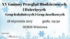 XV Przegląd Dziecięcych i Młodzieżowych Grup Kolędniczych i Grup Jasełkowych