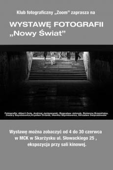 """Wystawa fotografii """"NOWY ŚWIAT"""" - Klub Zoom MCK Skarżysko"""