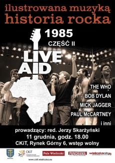 ILUSTROWANA MUZYKĄ HISTORIA ROCKA: Live Aid cz. II