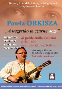 """Koncert Pawła Orkisza """"A wszystko te czarne oczy"""""""