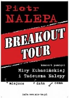 Koncerty Piotr Nalepa Breakout Tour