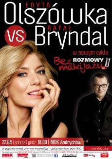 Rozmowy bez makijażu: Edyta Olszówka vs. Rafał Bryndal