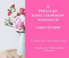 II Przegląd Kapel i Zespołów Weselnych oraz targi ślubne