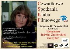 """CZWARTKOWE SPOTKANIA KLUBU FILMOWEGO: """"DOKUMENTY JADWIGI ŻUKOWSKIEJ I NIE TYLKO"""""""