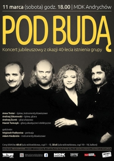 """Jubileuszowy Koncert GRUPY """"POD BUDĄ"""""""