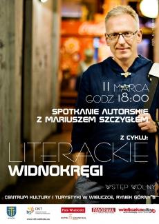 LITERACKIE WIDNOKRĘGI: Spotkanie autorskie z Mariuszem Szczygłem