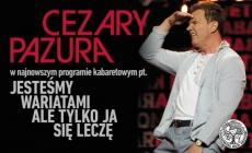 """Cezary Pazura w najnowszym programie kabaretowym """"Jesteśmy wariatami, ale tylko ja się leczę"""""""