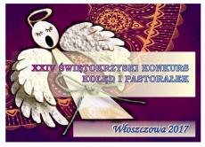 XXIV Świętokrzyski Konkurs Kolęd i Pastorałek Włoszczowa 2017 - eliminacje rejonowe