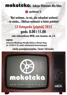 """Mokoteka: lekcje filmowe dla klas - Spotkanie 3: """"Być wolnym.. to nic, ale odzyskać wolność - to niebo... Oblicza wolności w kinie polskim"""""""