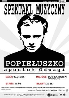 """Spektakl muzyczny """"Popiełuszko – apostoł Odwagi"""""""