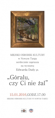 Góralu czy ci nie żal - wystawa Edwarda Dudy