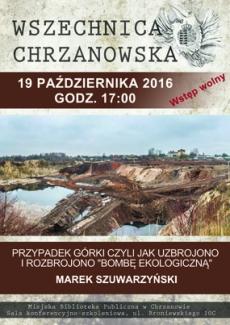 """Wszechnica Chrzanowska - Przypadek Górki czyli jak uzbrojono i rozbrojono """"bombę ekologiczną"""""""