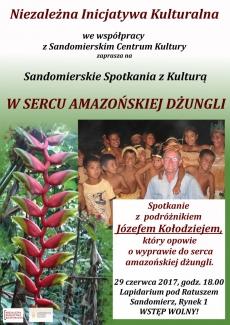 """Sandomierskie Spotkania z Kulturą: """"W sercu amazońskiej dżungli"""""""
