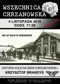 Wszechnica Chrzanowska - Historia kolei na ziemi chrzanowskiej Krzysztof Brandys