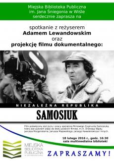 """Spotkanie z reżyserem Adamem Lewandowskim oraz projekcja filmu dokumentalnego pt. """"Niezależna republika Samosiuk"""""""