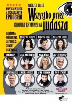 """Spektakl """"Wszystko przez judasza""""- w reż .Andrzeja Ballo"""
