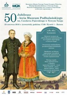Jubileusz 50- lecia Muzeum Podhalańskiego im. Cz. Pajerskiego w Nowym Targu