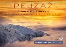 """""""Pejzaż z dala od zgiełku"""" - fotografie Krzysztofa Mierzejewskiego"""
