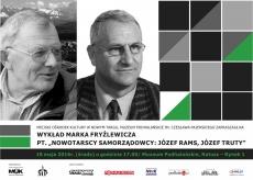 """Wykład Marka Fryźlewicza pt. """"Nowotarscy Samorządowcy: Józef Rams, Józef Truty"""""""
