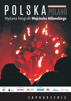 """WYSTAWA FOTOGRAFII WOJCIECHA MILEWSKIEGO """"POLSKA"""""""