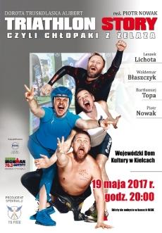 Spektakl TRIATHLON STORY, CZYLI CHŁOPAKI Z ŻELAZA już 19 maja w kieleckim WDK